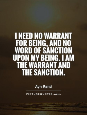 ... upon my being. I am the warrant and the sanction. Picture Quote #1