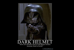 Dark Helmet from Spaceballs. Best villain ever.