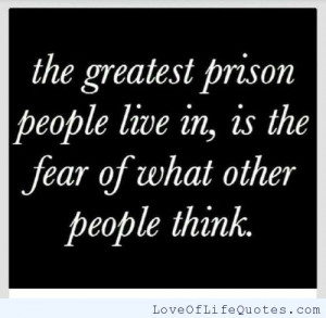 The greatest prison people live in