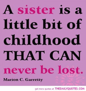 sister-little-bit-childhood-marion-c-garretty-life-quotes-sayings ...