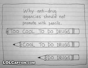 funny drug sayings