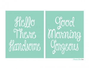 Couples Quote, Hello There Beautiful & Good Morning Gorgeous Wall Art ...