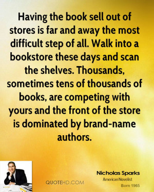 Having the book sell out of stores is far and away the most difficult ...
