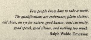 Ralph Waldo Emerson quote about Walking