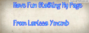 have_fun_stalking_my-114172.jpg?i