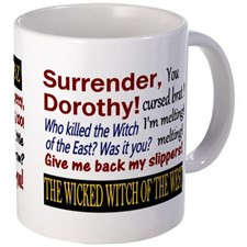 Wicked Witch of the West Quotes Mugs for