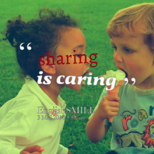 Sharing Is Caring Quotes