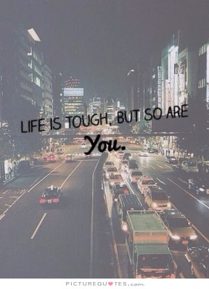 ... Quotes Tough Times Quotes Tough Quotes Life Is Tough Quotes Tough Life