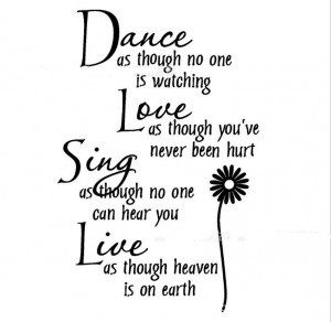 DANCE-LOVE-SING-LIVE-LIKE-NO-ONE-IS-WATCHING-Quote-Vinyl-Wall-Decal ...