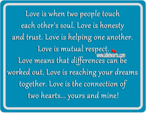 Love Is When Two People Touch Each Other's Soul.