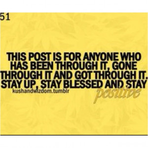 Through it all....stay blessed & stay positive!