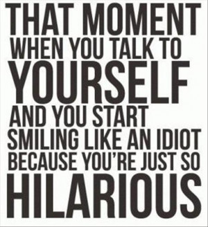 funny quotes, talking to yourself