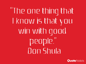 know is that you win with good people don shula march 20 2015 don