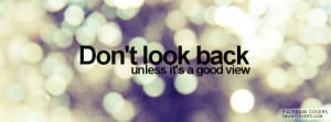 Don't Look Back Facebook Covers