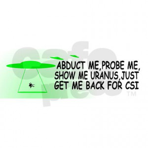 Alien Abduction Funny Sayings Bumper Stickers By Numptees050505.