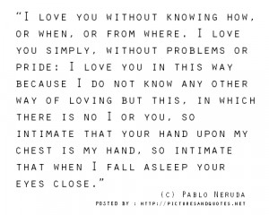 you simply, without problems or pride: I love you in this way because ...
