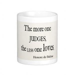 Vintage Honore Balzac More Judge Less Love Quote Classic White Coffee ...