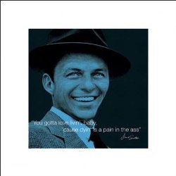 Frank Sinatra Love Livin' Quote Inspirational Music Icon Poster Print ...