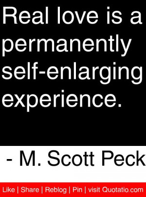 ... self enlarging experience m scott peck # quotes # quotations