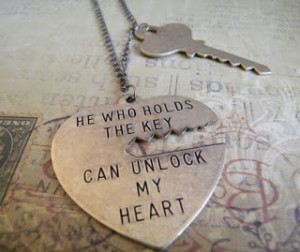 you hold the key to my heart even there is a famous poem or quote to ...