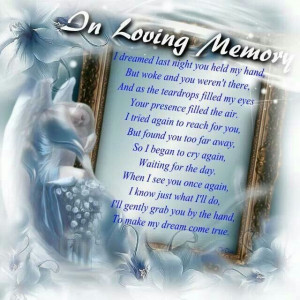 ... you and love you more each day. In Loving Memory Of My Son Wesley
