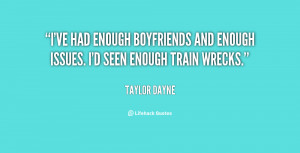 ve had enough boyfriends and enough issues. I'd seen enough train ...