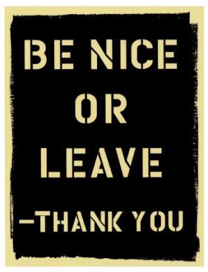 Description Be-Nice-or-Leave-Poster.jpg