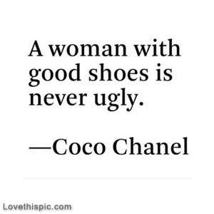 woman with good shoes is never ugly