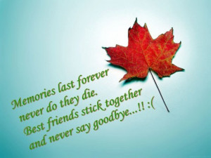 Memories Last Forever Never Do They Die