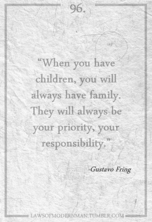 """Favorite Quotes – """"When you have children, you always have family ..."""