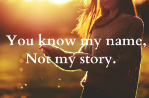You Know My Name, Not My Story .