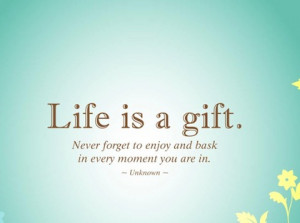 life is a gift life picture quote