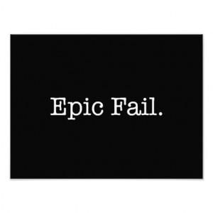 Epic Fail Quote - Fail. Slang Quotes Art Photo