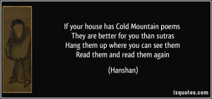 If your house has Cold Mountain poems They are better for you than ...