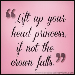 ... Up Princess If Not The Crown Falls Quote