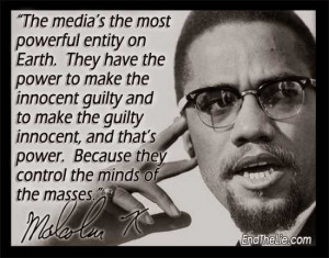 ... indeed as can succinctly be expressed by two quotes from Malcolm X