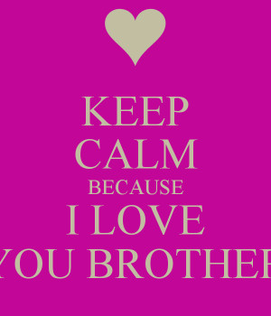 love my brother amp sister i love you big brother by i love my big ...