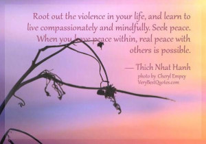 Violence quotes seek peace quotes thich nhat hanh quotes root out the ...