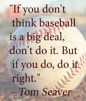 We think Tom Seaver is so awesome.