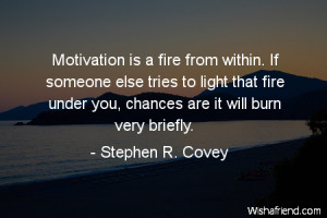 motivational-Motivation is a fire from within. If someone else tries ...