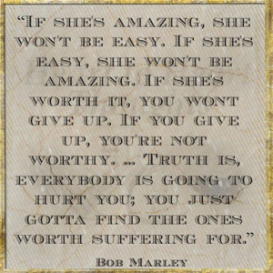Back > Gallery For > Bob Marley Quote If Shes Amazing