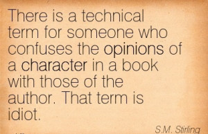 There is a technical term for someone who confuses the opinions of a ...