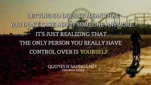 ... that the only person you really have control over is yourself