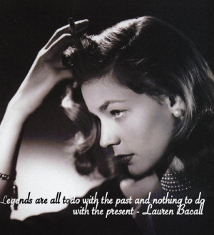 ... bacall legend movie star quote vintage old movie actress icon famous