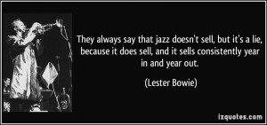 More Lester Bowie Quotes
