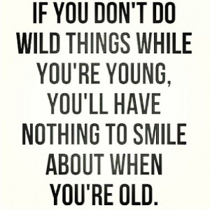 quotes about being young and reckless