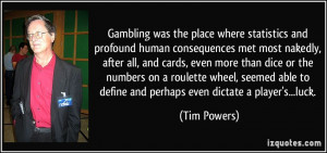 More Tim Powers Quotes