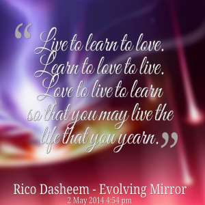 29319-live-to-learn-to-love-learn-to-love-to-live-love-to-live-to.png