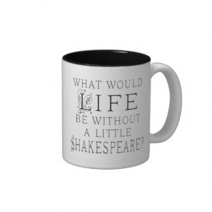 Funny Shakespeare Reading Quote Coffee Mug