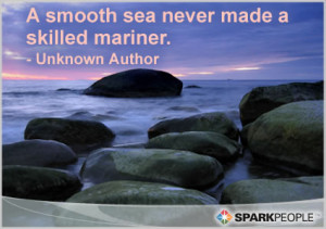 Motivational Quote - A smooth sea never made a skilled mariner.